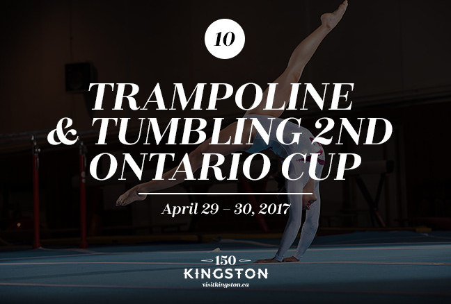 Event: Trampoline & Tumbling 2nd Ontario Cup Date: April 7 - 9, 2017