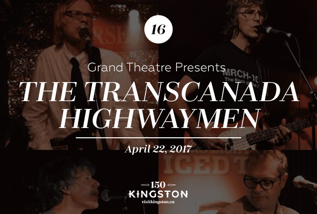 Event: Grand Theatre Presents the TransCanada Highwaymen Date: April 22, 2017