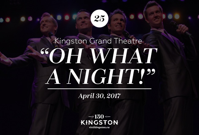 "Event: ""Oh What A Night!"" at the Kingston Grand Theatre Date: April 30, 2017"