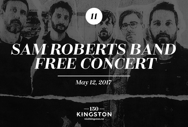 Event: Sam Roberts Band – Free Concert Date: May 12, 2017