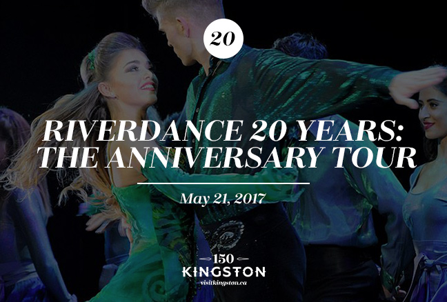 Event: Riverdance 20 Years: The Anniversary Tour Date: May 21, 2017
