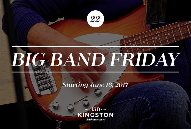 Big Band Friday - Starting June 16