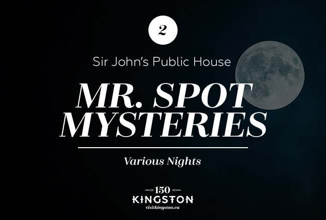 Mr. Spot Mysteries at Sir John's Public House - Various Nights