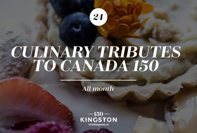 Culinary Tributes to Canada 150 - All Month